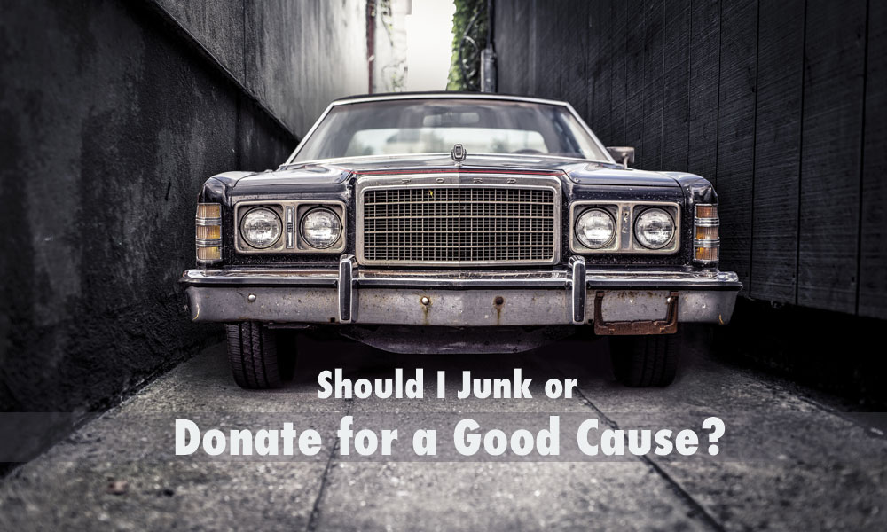 Should I just junk or donate my car for charity?